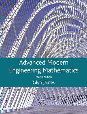 Advanced Modern Engineering Mathematics - James, Glyn, and Burley, David, and Clements, Dick