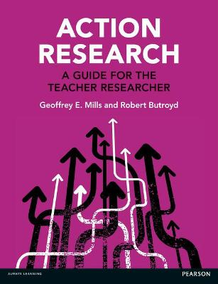 Action Research: A Guide for the Teacher Researcher - Mills, Geoffrey E., and Butroyd, Robert