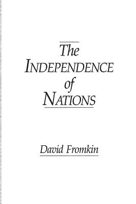 The Independence of Nations - Fromkin, David