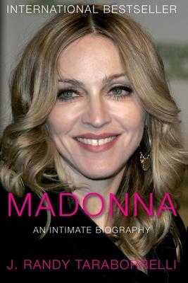 Madonna: An Intimate Biography - Taraborrelli, J. Randy