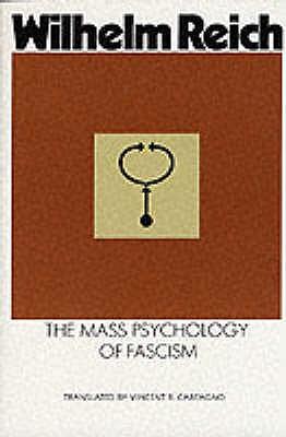 The Mass Psychology of Fascism - Reich, Wilhelm