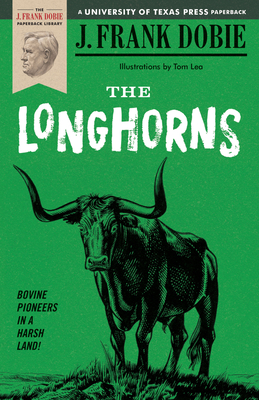 The Longhorns - Dobie, J Frank