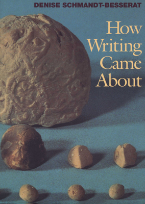 How Writing Came about - Schmandt-Besserat, Denise