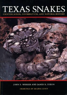 Texas Snakes: Identification, Distribution, and Natural History - Werler, John E, and Dixon, James Ray