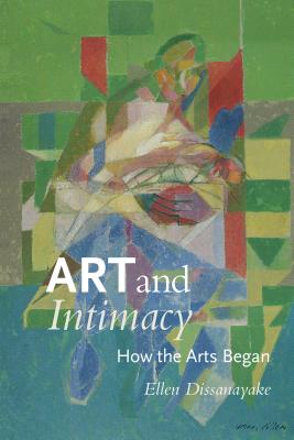 Art and Intimacy: How the Arts Began -