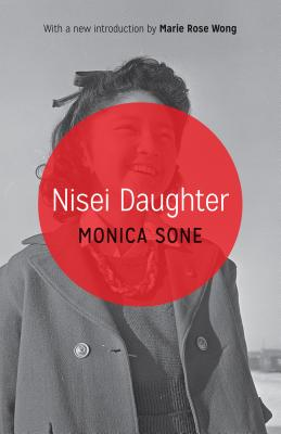 Nisei Daughter - Sone, Monica, and Wong, Marie Rose (Introduction by)