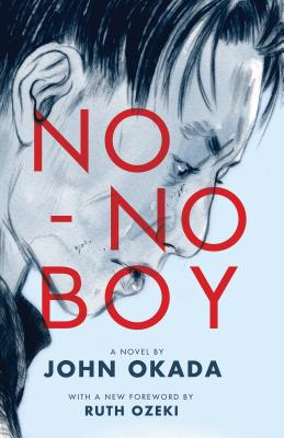 No-No Boy - Okada, John, and Chin, Frank (Afterword by), and Ozeki, Ruth (Foreword by)