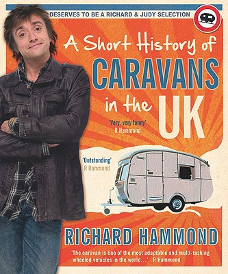A Short History of Caravans in the UK - Hammond, Richard