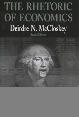 The Rhetoric of Economics - McCloskey, Deirdre N