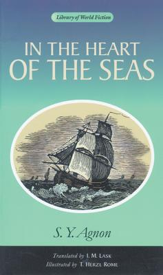 In the Heart of the Seas - Agnon, Shmuel Yosef, and Agnon, S Y, and Lask, I M (Translated by)