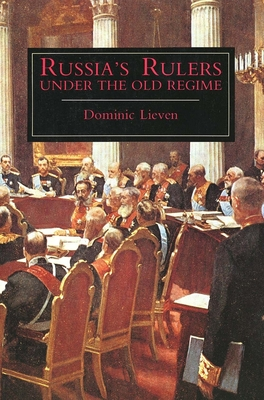 Russias Rulers Under the Old Regime - Lieven, Dominic, Mr.