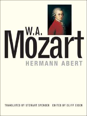 W.A. Mozart - Abert, Hermann (Editor), and Eisen, Cliff, Professor (Editor), and Spencer, Stewart, Mr. (Translated by)