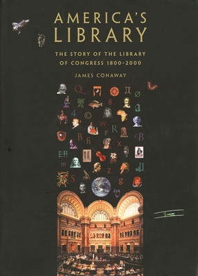 Americas Library: The Story of the Library of Congress, 1800-2000 - Conaway, James, and Morris, Edmund (Introduction by)