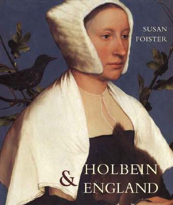 Holbein and England - Foister, Susan, Professor