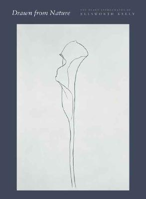 Drawn from Nature: The Plant Lithographs of Ellsworth Kelly - Axsom, Richard H