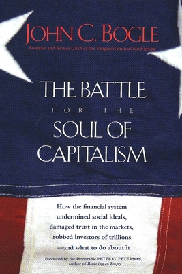The Battle for the Soul of Capitalism - Bogle, John C, Jr.