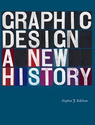 Graphic Design: A New History - Eskilson, Stephen J