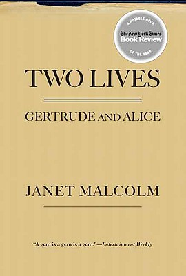 Two Lives: Gertrude and Alice - Malcolm, Janet, Ms.