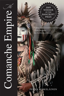 The Comanche Empire - Hamalainen, Pekka