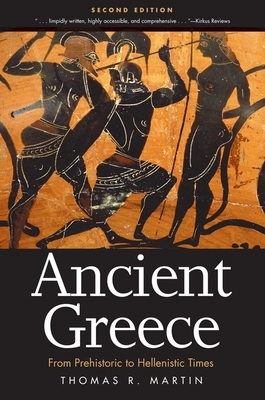 Ancient Greece: From Prehistoric to Hellenistic Times - Martin, Thomas R
