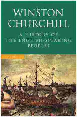 A History of the English Speaking Peoples - Churchill, Winston S., Sir, and Lee, Christopher (Volume editor)
