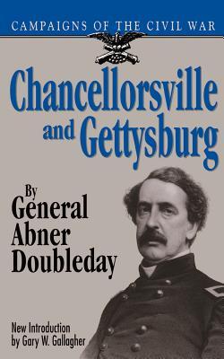 Chancellorsville & Gettysburg - Doubleday, General Arthur, and Doubleday, Abner, and Gallagher, Gary W, Professor (Designer)
