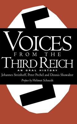 Voices from the Third Reich: An Oral History - Steinhoff, Johannes, and Schmidt, Helmut, and Showalter, Dennis