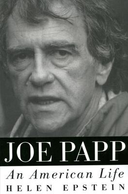 Joe Papp: An American Life - Epstein, Helen
