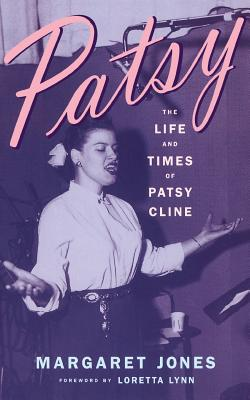 Patsy: The Life and Times of Patsy Cline - Jones, Margaret