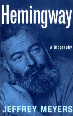 Hemingway: A Biography - Meyers, Jeffrey