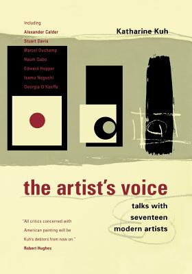 The Artist's Voice: Talks with Seventeen Modern Artists - Kuh, Katharine, and Kuh, Katherine