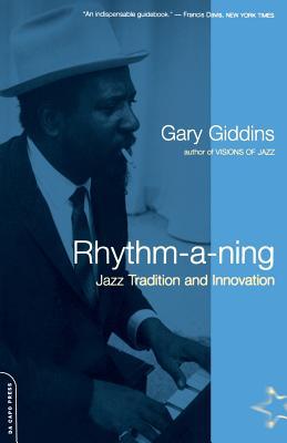 Rhythm-A-Ning: Jazz Tradition and Innovation - Giddins, Gary