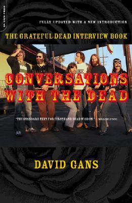 Conversations with the Dead: The Grateful Dead Interview Book - Gans, David, and Jackson, Blair (Foreword by)