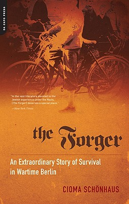 The Forger: An Extraordinary Story of Survival in Wartime Berlin - Neiss, Marion (Editor), and Bance, Alan (Translated by)