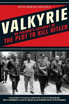 Valkyrie: An Insider's Account of the Plot to Kill Hitler - Gisevius, Hans Bernd, and Winston, Richard, Professor (Translated by), and Winston, Clara (Translated by)