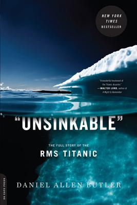 Unsinkable: The Full Story of the RMS Titanic - Butler, Daniel Allen