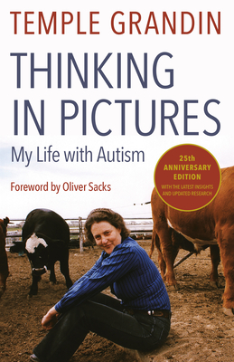 Thinking in Pictures: And Other Reports from My Life with Autism - Grandin, Temple, Speaker, PH.D., PH D, and Sacks, Oliver W (Foreword by)