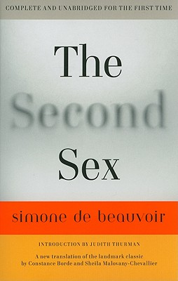 The Second Sex - de Beauvoir, Simone, and Borde, Constance (Translated by), and Malovany-Chevallier, Sheila (Translated by)