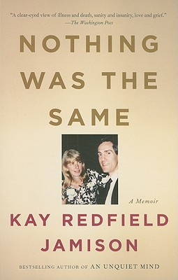 Nothing Was the Same - Jamison, Kay Redfield, PH.D.