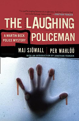 The Laughing Policeman - Sjowall, Maj, Major, and Wahloo, Per, and Blair, Alan (Translated by)