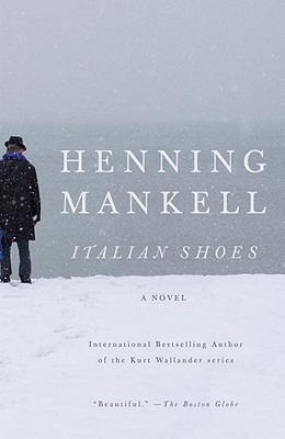 Italian Shoes - Mankell, Henning, and Thompson, Laurie (Translated by)