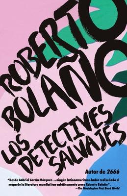 Los Detectives Salvajes - Bolano, Roberto