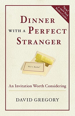 Dinner with a Perfect Stranger: An Invitation Worth Considering - Gregory, David