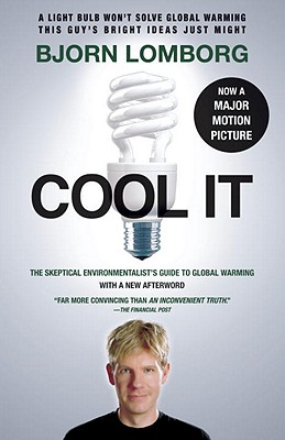 Cool It: The Skeptical Environmentalist's Guide to Global Warming - Lomborg, Bjorn
