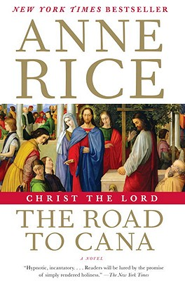 Christ the Lord: The Road to Cana - Rice, Anne O'Brien