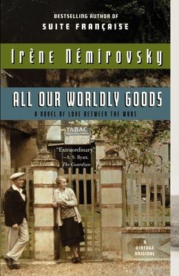 All Our Worldly Goods - Nemirovsky, Irene, and Nmirovsky, Irne
