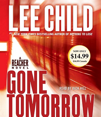 Gone Tomorrow - Child, Lee, and Hill, Dick (Read by)