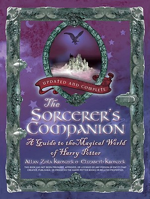 The Sorcerer's Companion: A Guide to the Magical World of Harry Potter - Kronzek, Allan Zola, and Kronzek, Elizabeth