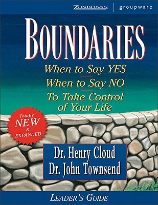 Boundaries: When to Say Yes When to Say No to Take Control of Your Life - Cloud, Henry, Dr., and Townsend, John Sims, Dr., and Guest, Lisa