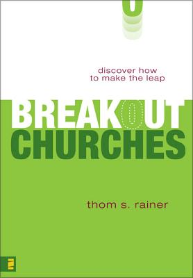 Breakout Churches: Discover How to Make the Leap - Rainer, Thom S